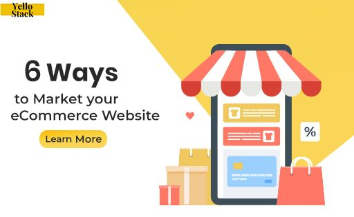 6-ways-to-marketing-ecommerce-website-effectively-Yellostack.jpg